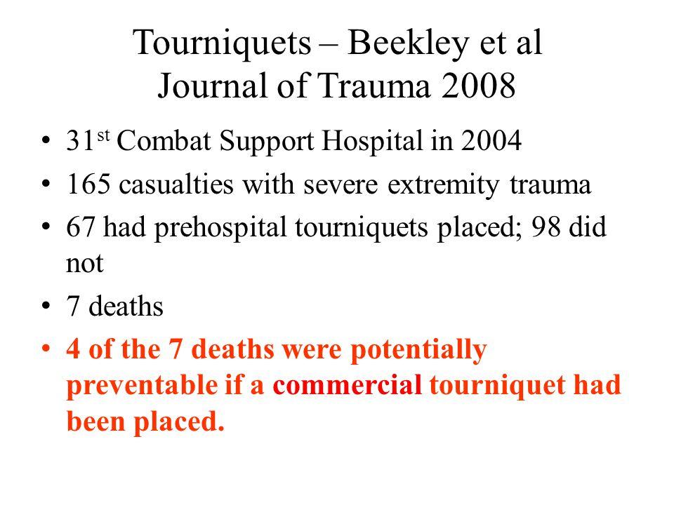 Tourniquets – Beekley et al Journal of Trauma 2008