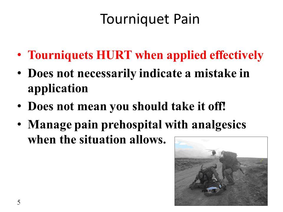 Tourniquet Pain Tourniquets HURT when applied effectively