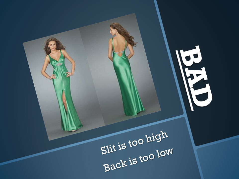 BAD Slit is too high Back is too low