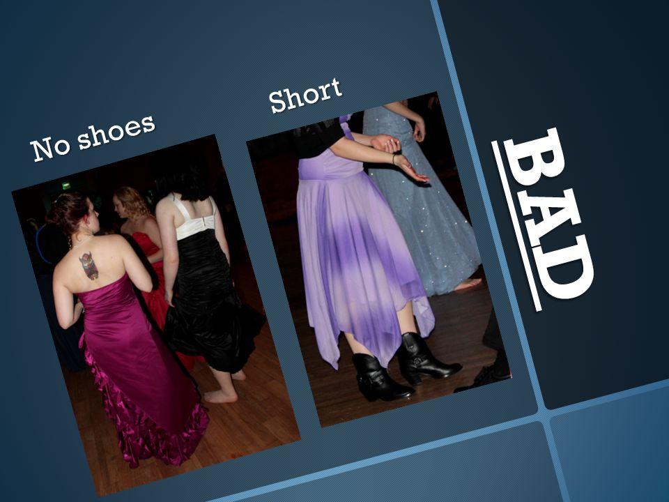 Short No shoes BAD