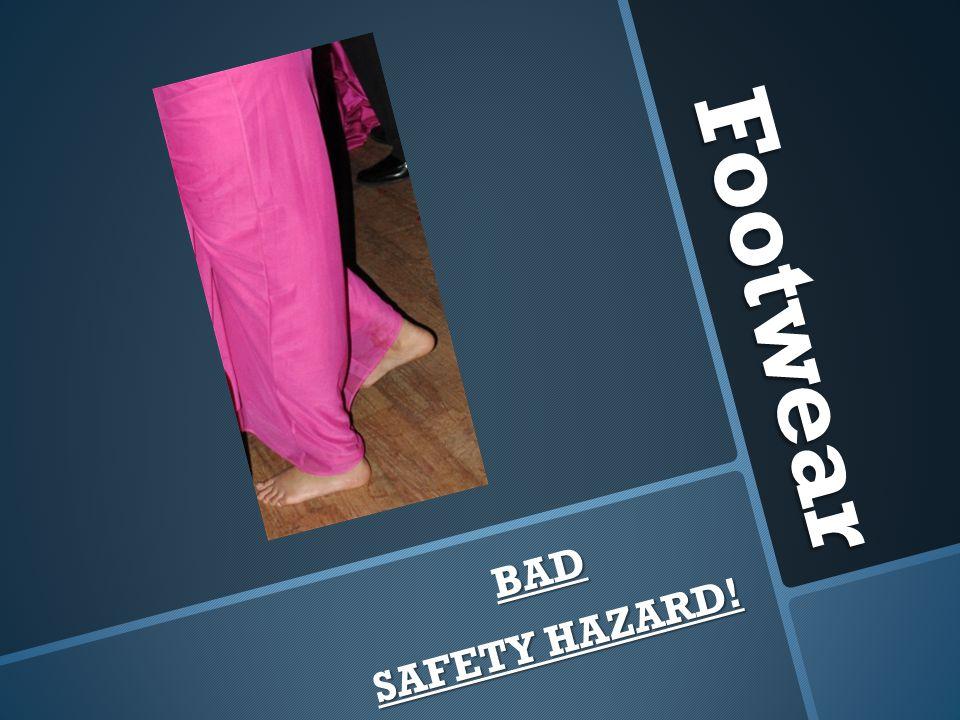 Footwear BAD SAFETY HAZARD!