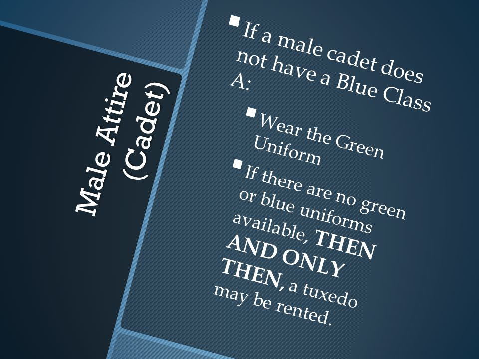 Male Attire (Cadet) If a male cadet does not have a Blue Class A:
