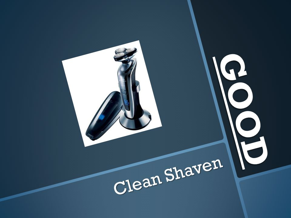 GOOD Clean Shaven