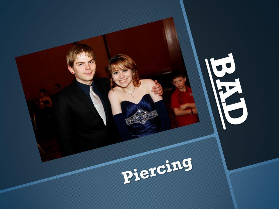 BAD Piercing