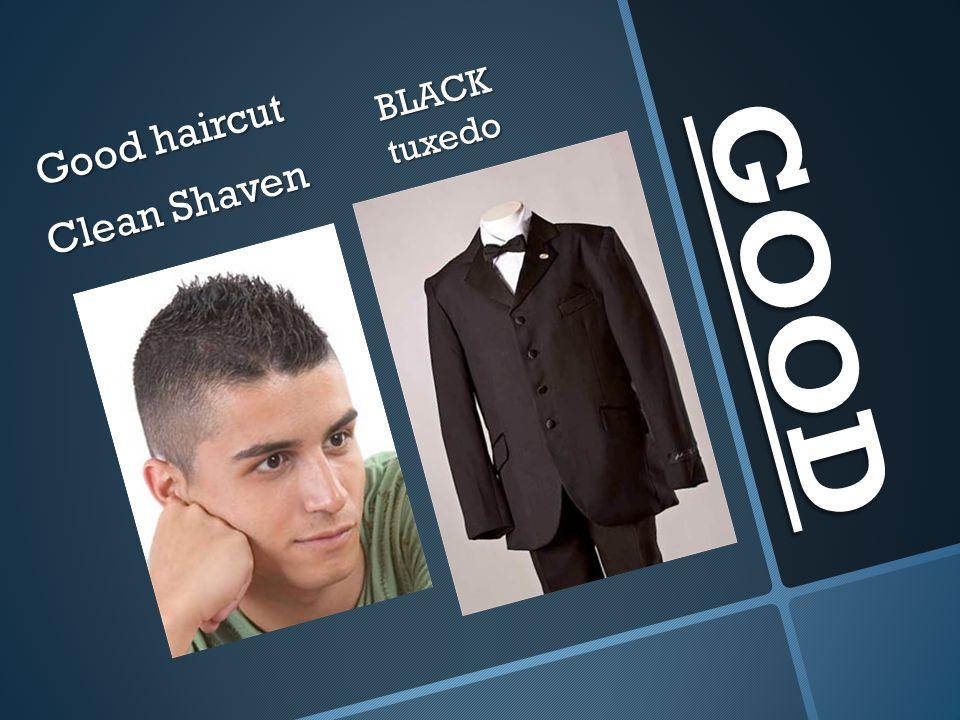 BLACK tuxedo Good haircut Clean Shaven GOOD