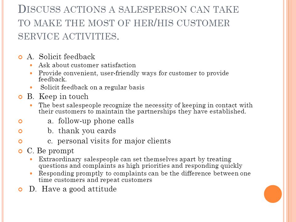 Discuss actions a salesperson can take to make the most of her/his customer service activities.