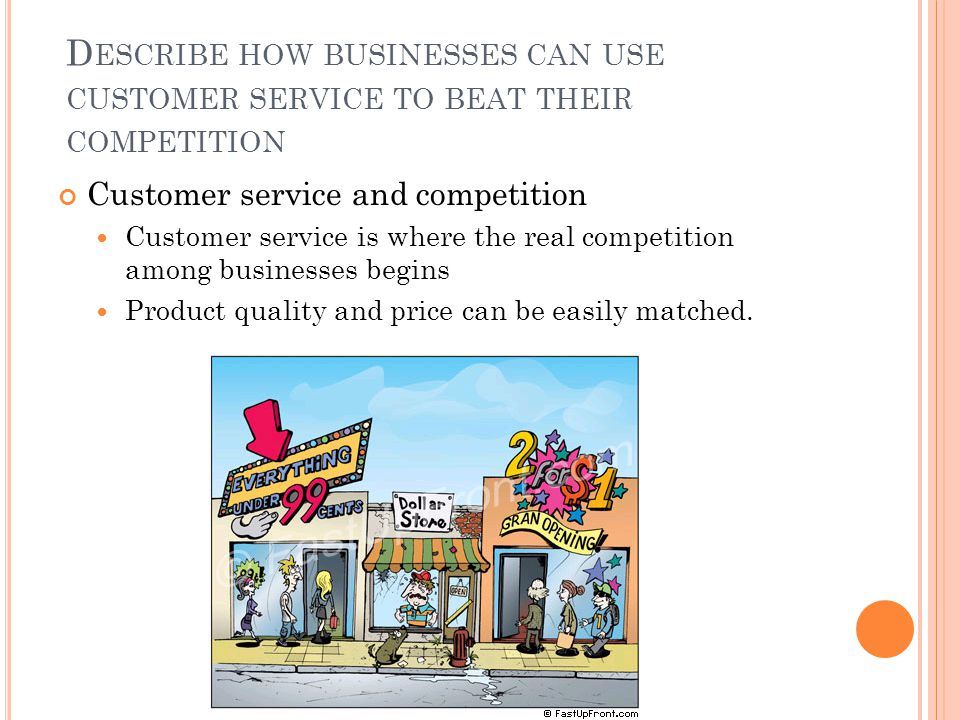 Describe how businesses can use customer service to beat their competition
