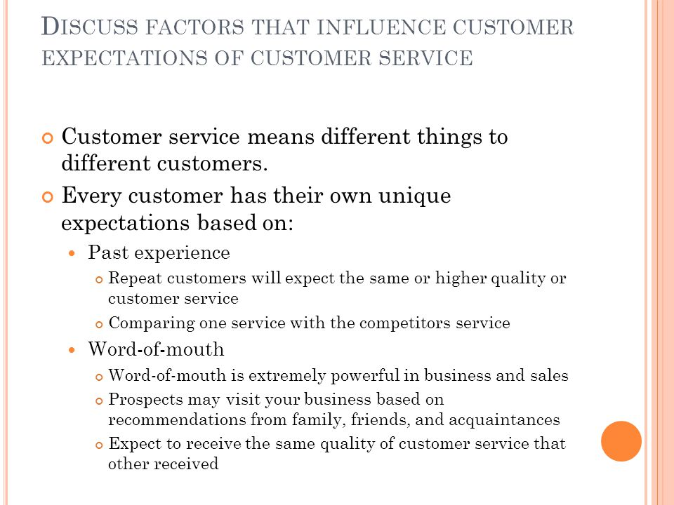 Discuss factors that influence customer expectations of customer service