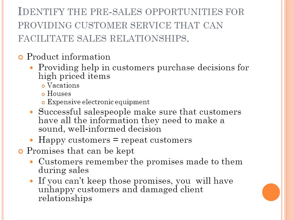 Identify the pre-sales opportunities for providing customer service that can facilitate sales relationships.