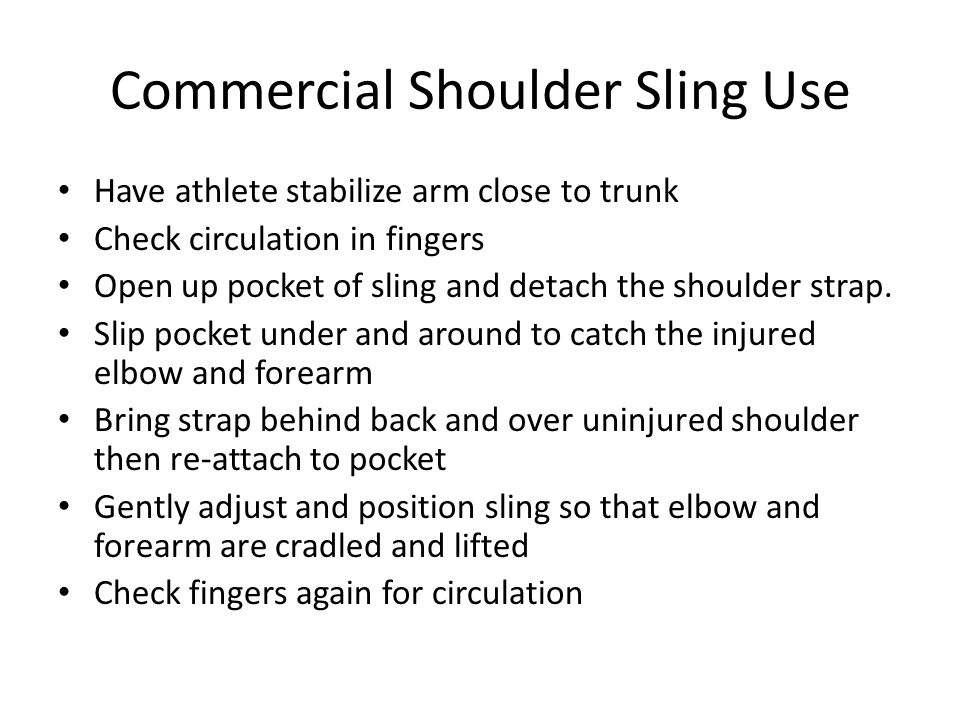 Commercial Shoulder Sling Use