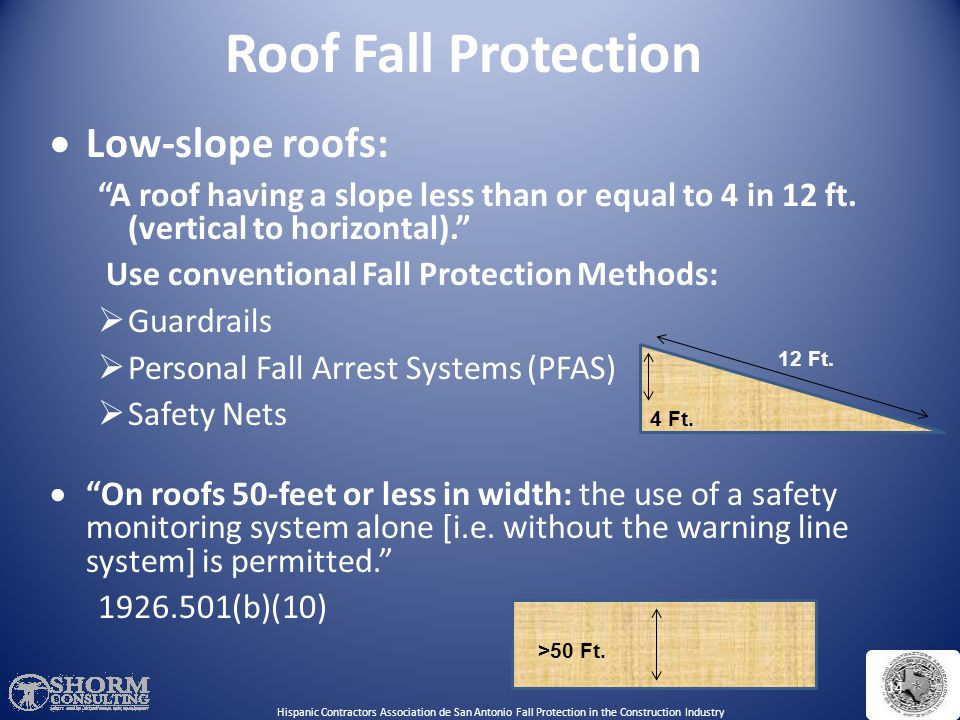 Roof Fall Protection Low-slope roofs: