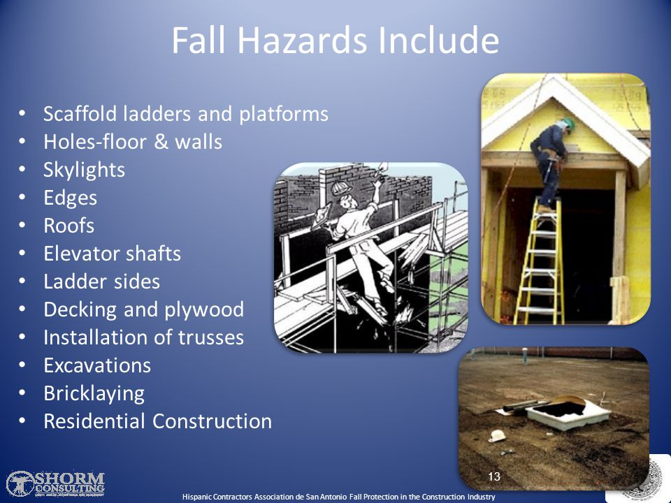 Fall Hazards Include Scaffold ladders and platforms