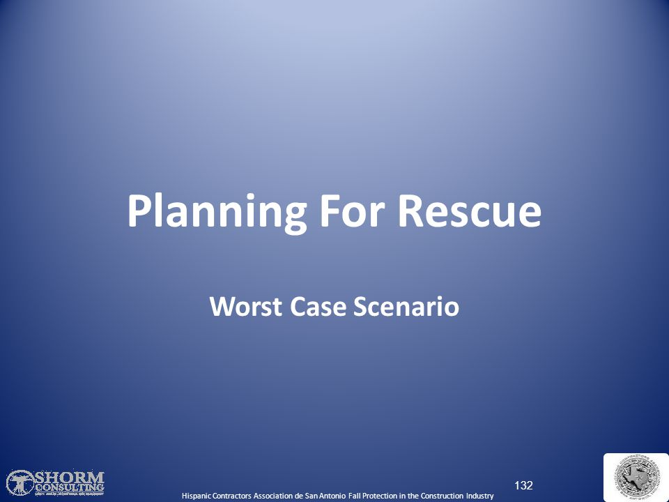 Planning For Rescue Worst Case Scenario