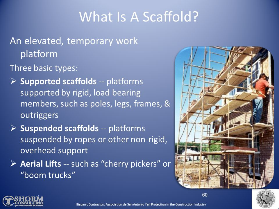 What Is A Scaffold An elevated, temporary work platform