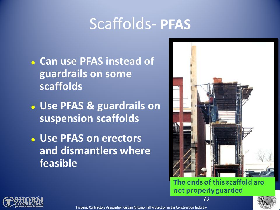 Scaffolds- PFAS Can use PFAS instead of guardrails on some scaffolds
