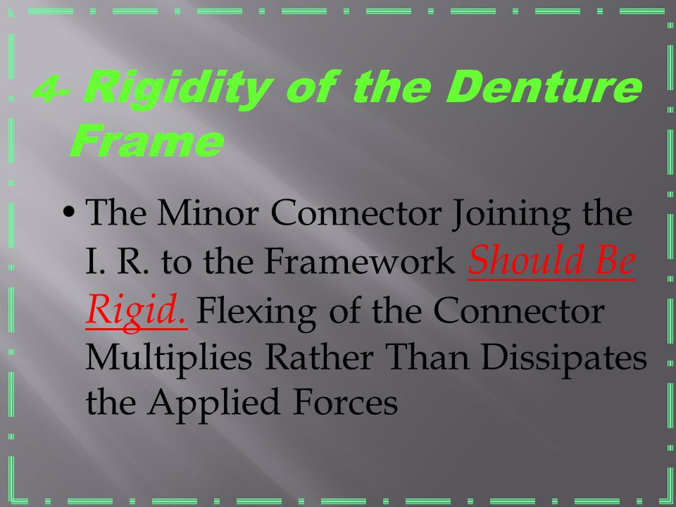 4- Rigidity of the Denture Frame
