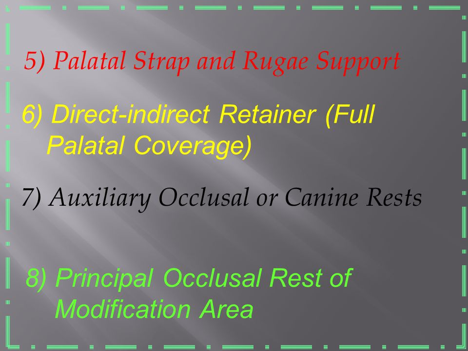 5) Palatal Strap and Rugae Support