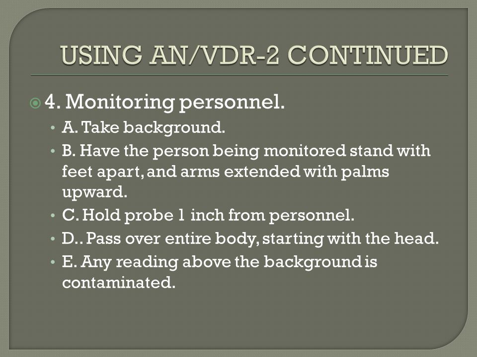 USING AN/VDR-2 CONTINUED