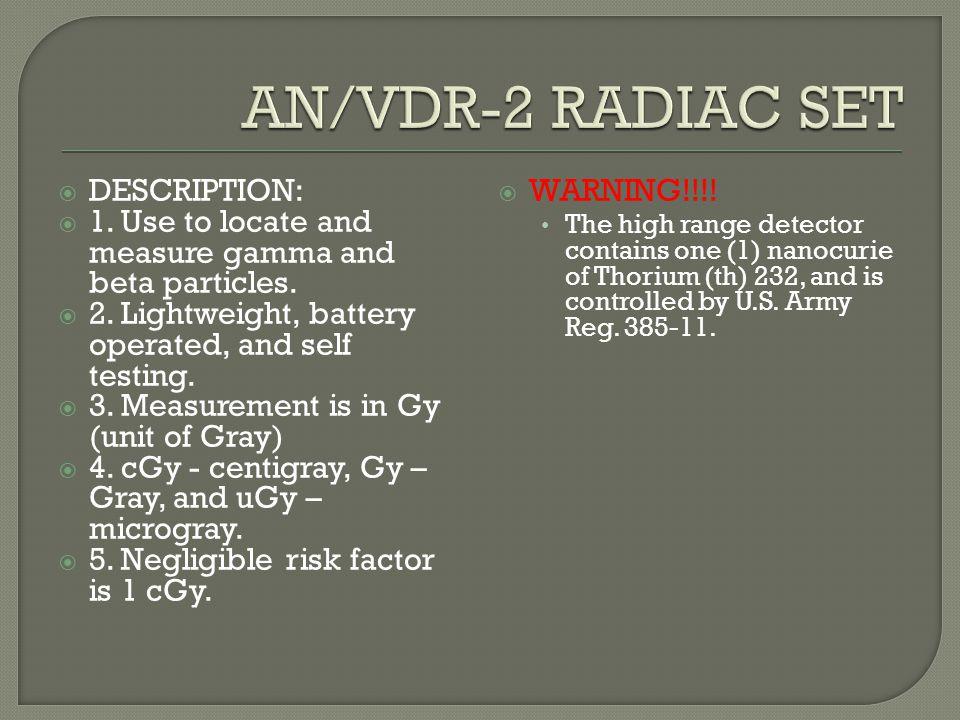 AN/VDR-2 RADIAC SET DESCRIPTION: