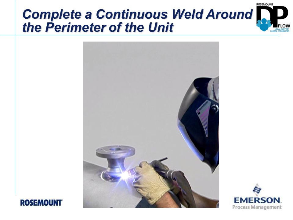 Complete a Continuous Weld Around the Perimeter of the Unit