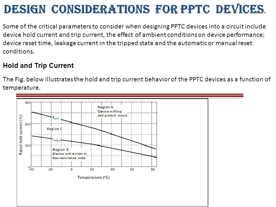 DESIGN CONSIDERATIONS FOR PPTC DEVICES.