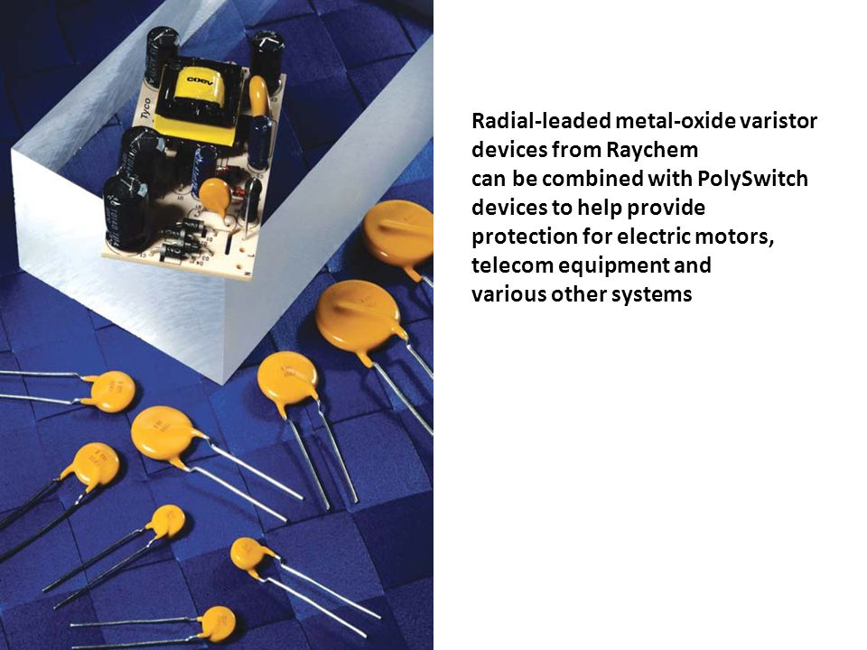Radial-leaded metal-oxide varistor devices from Raychem