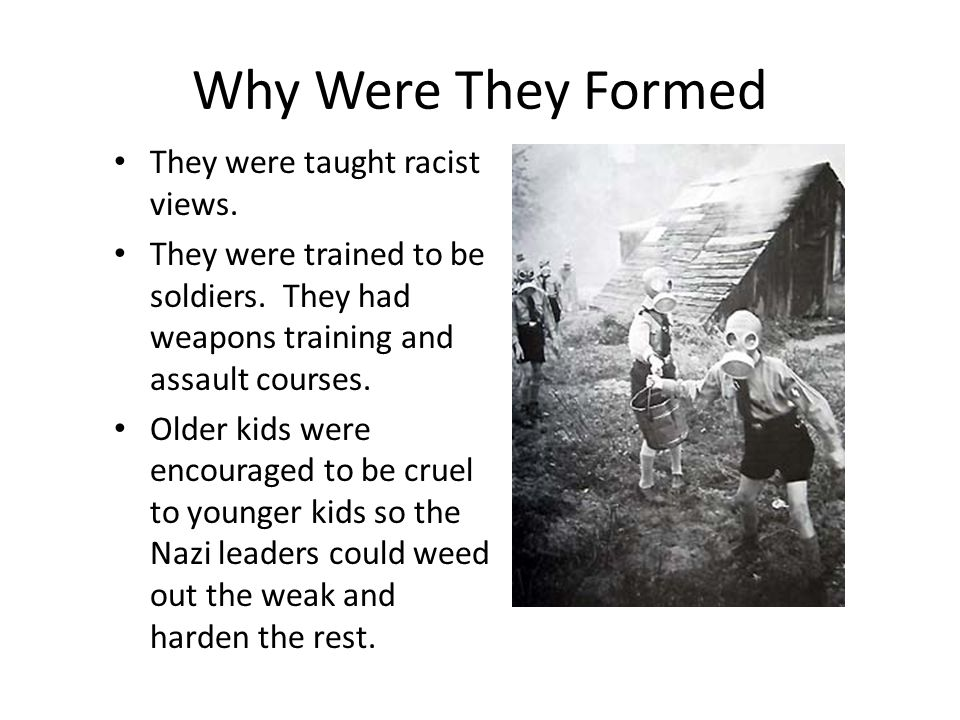 Why Were They Formed They were taught racist views.