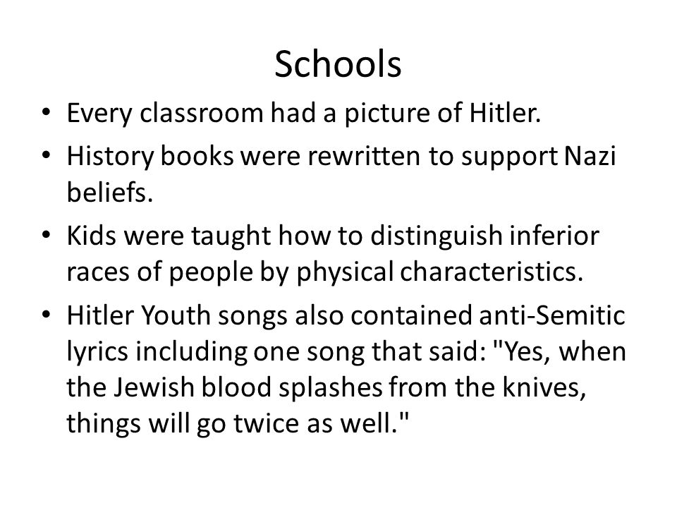 Schools Every classroom had a picture of Hitler.
