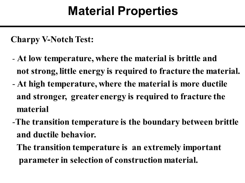 Material Properties Charpy V-Notch Test:
