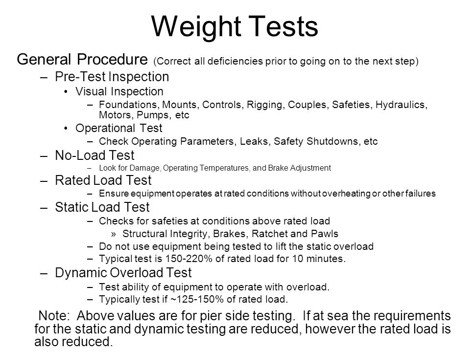 Weight Tests General Procedure (Correct all deficiencies prior to going on to the next step) Pre-Test Inspection.