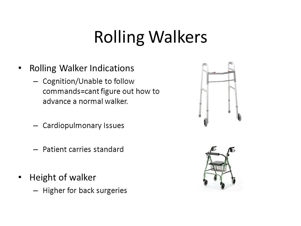 Rolling Walkers Rolling Walker Indications Height of walker