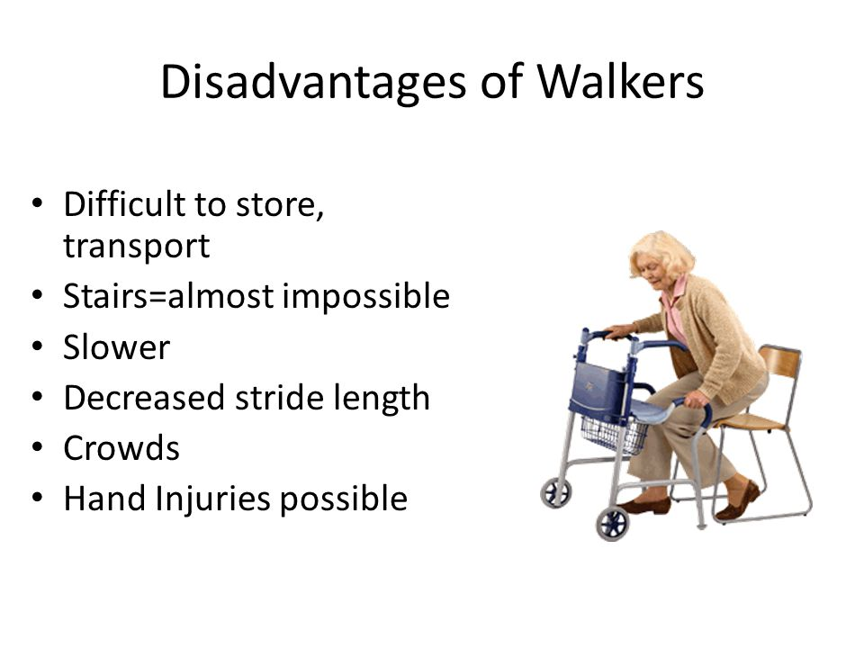 Disadvantages of Walkers
