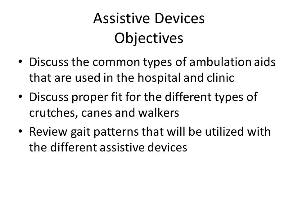 Assistive Devices Objectives