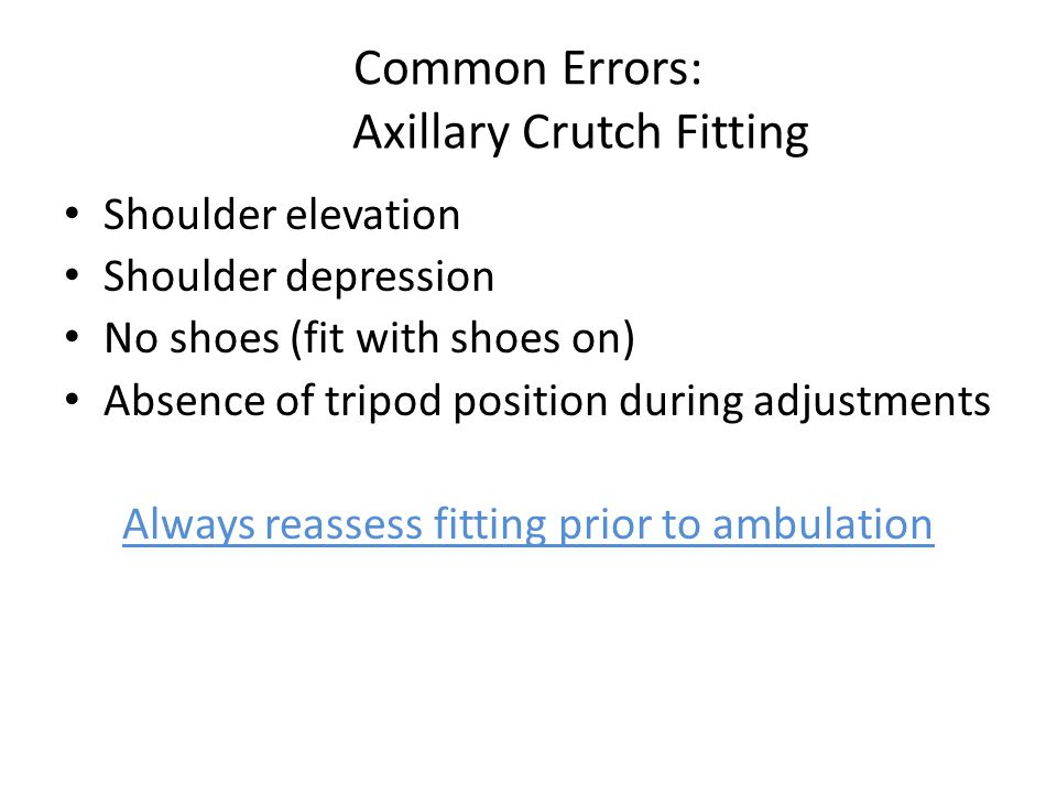 Common Errors: Axillary Crutch Fitting