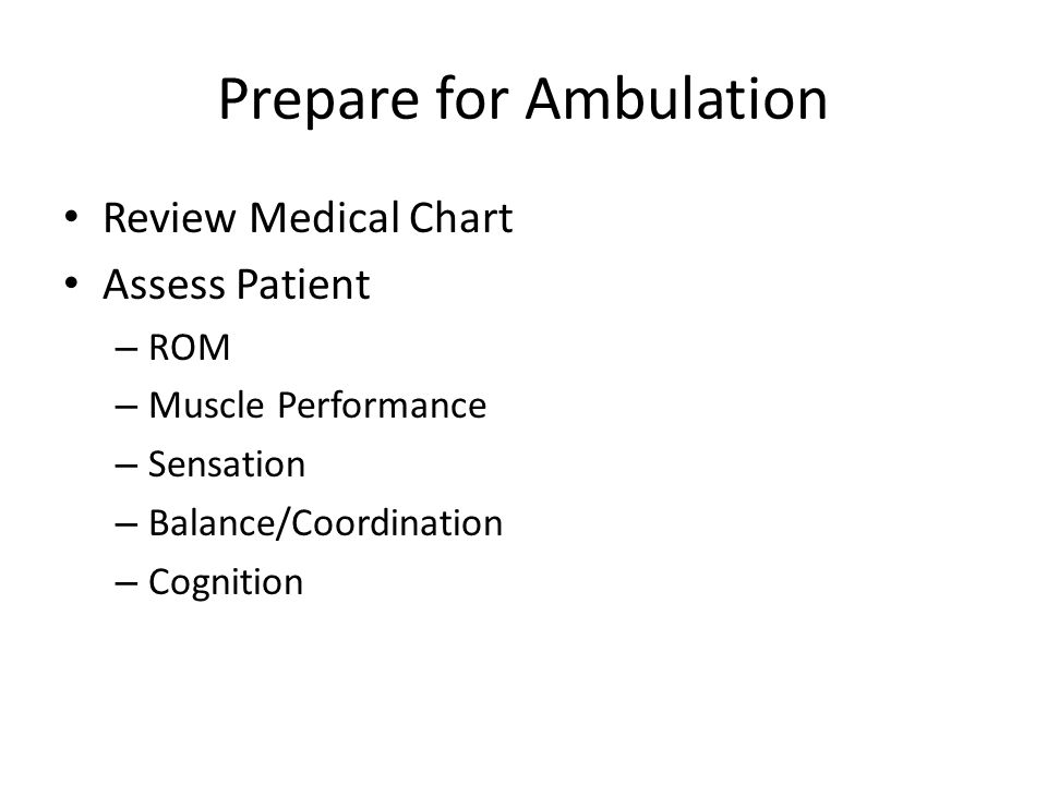 Prepare for Ambulation
