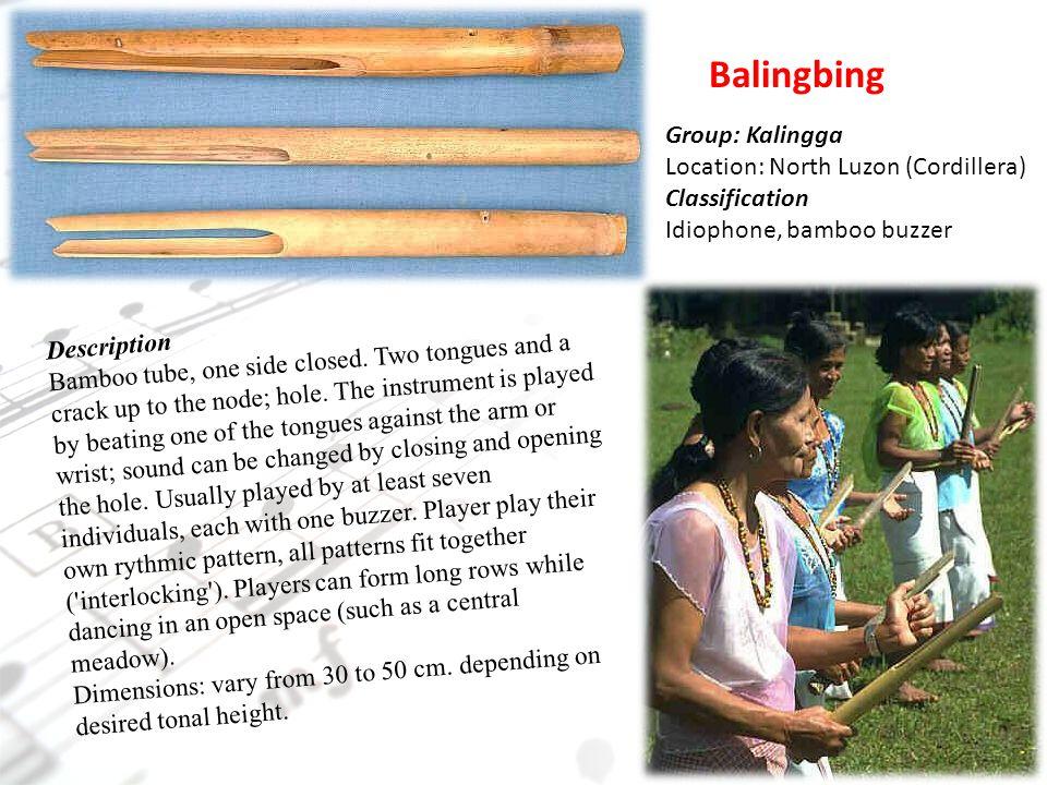 Balingbing Group: Kalingga Location: North Luzon (Cordillera)