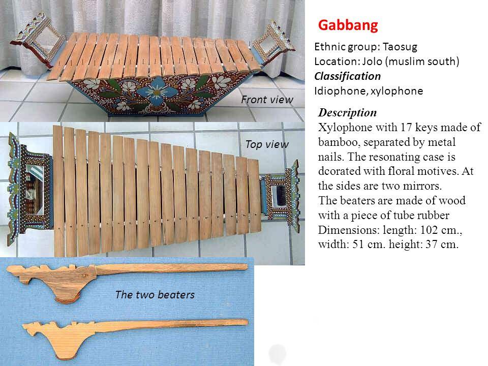 Gabbang Ethnic group: Taosug Location: Jolo (muslim south)