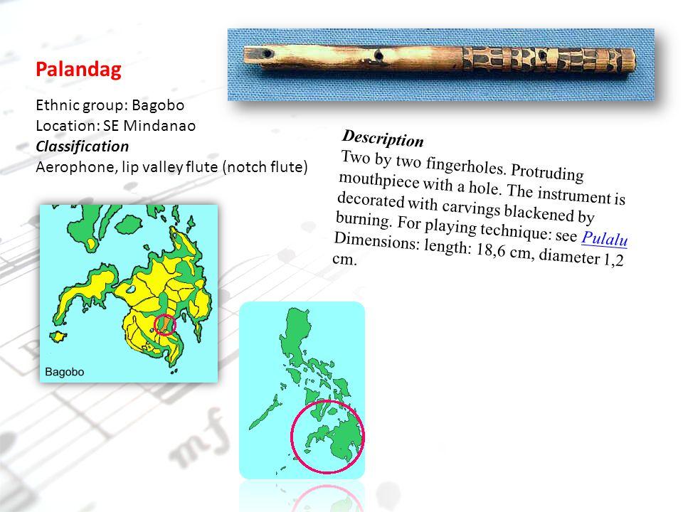 Palandag Ethnic group: Bagobo Location: SE Mindanao Classification