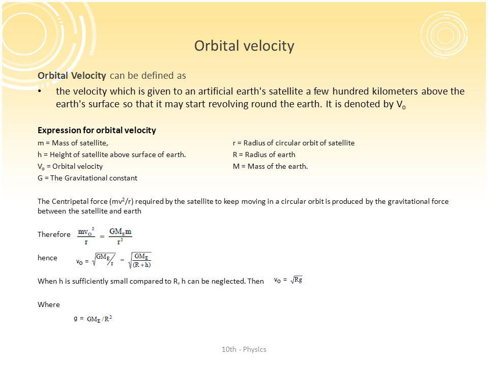 Orbital velocity Orbital Velocity can be defined as