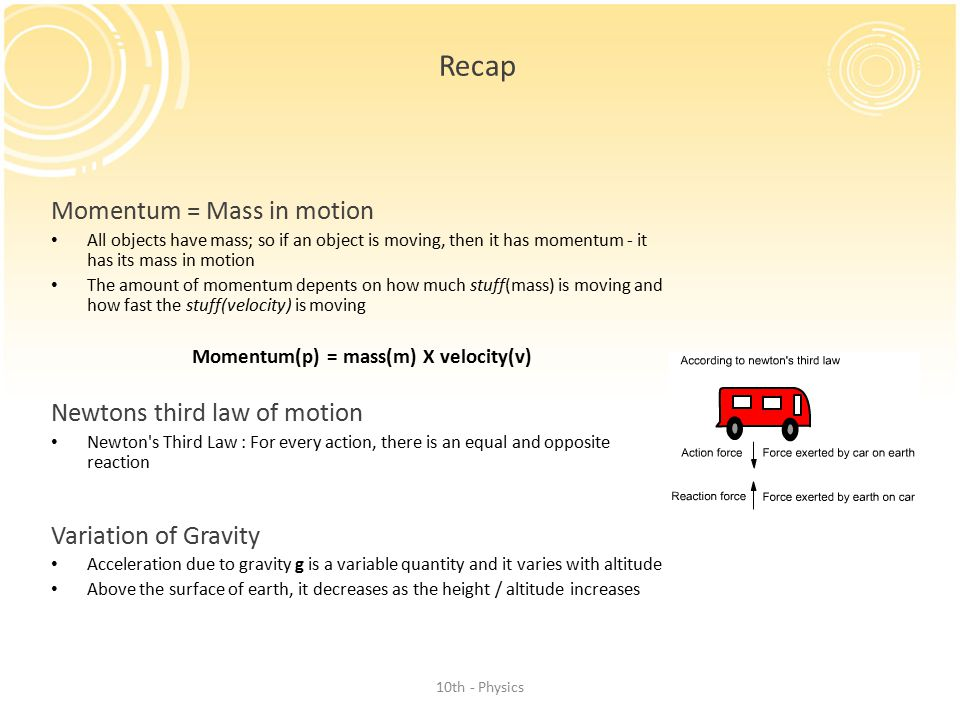 Momentum(p) = mass(m) X velocity(v)
