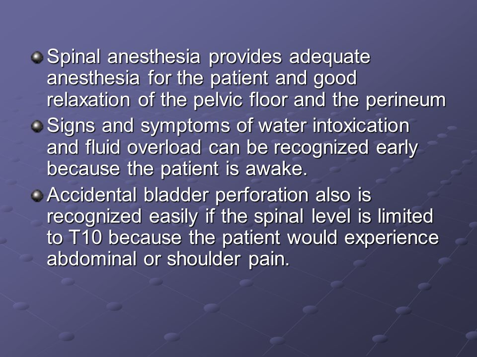 Spinal anesthesia provides adequate anesthesia for the patient and good relaxation of the pelvic floor and the perineum