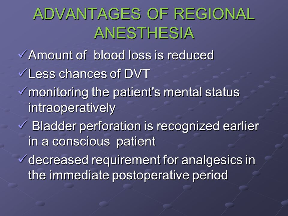 ADVANTAGES OF REGIONAL ANESTHESIA