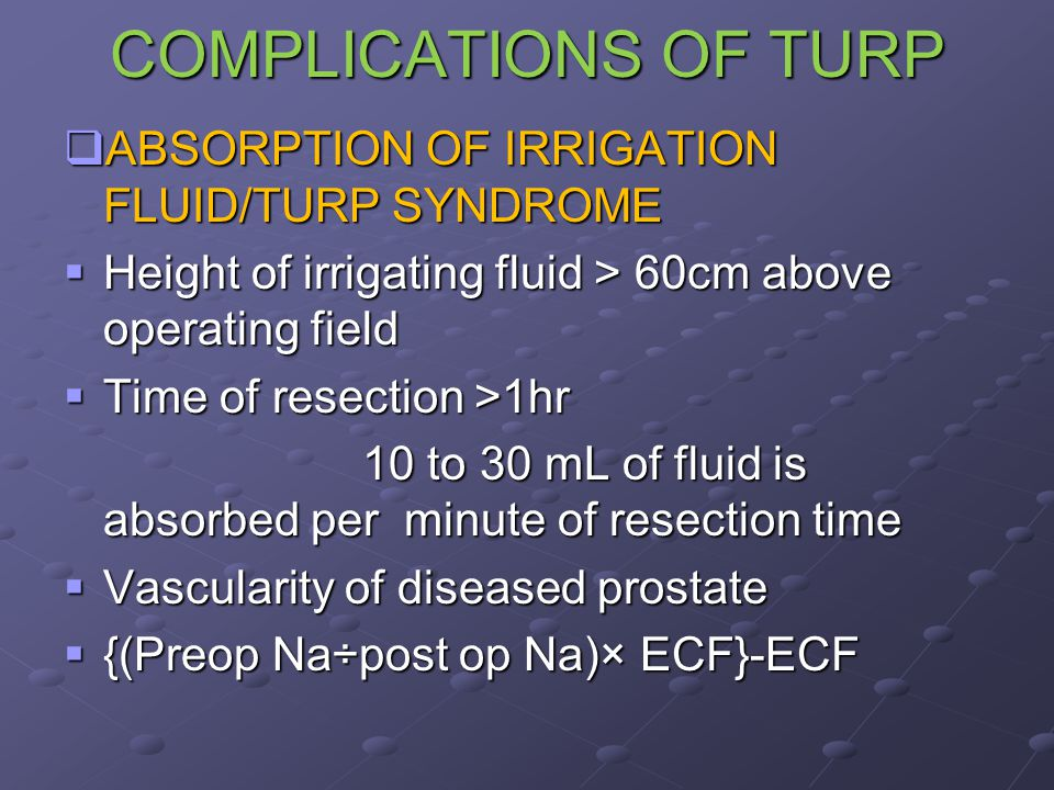 COMPLICATIONS OF TURP ABSORPTION OF IRRIGATION FLUID/TURP SYNDROME
