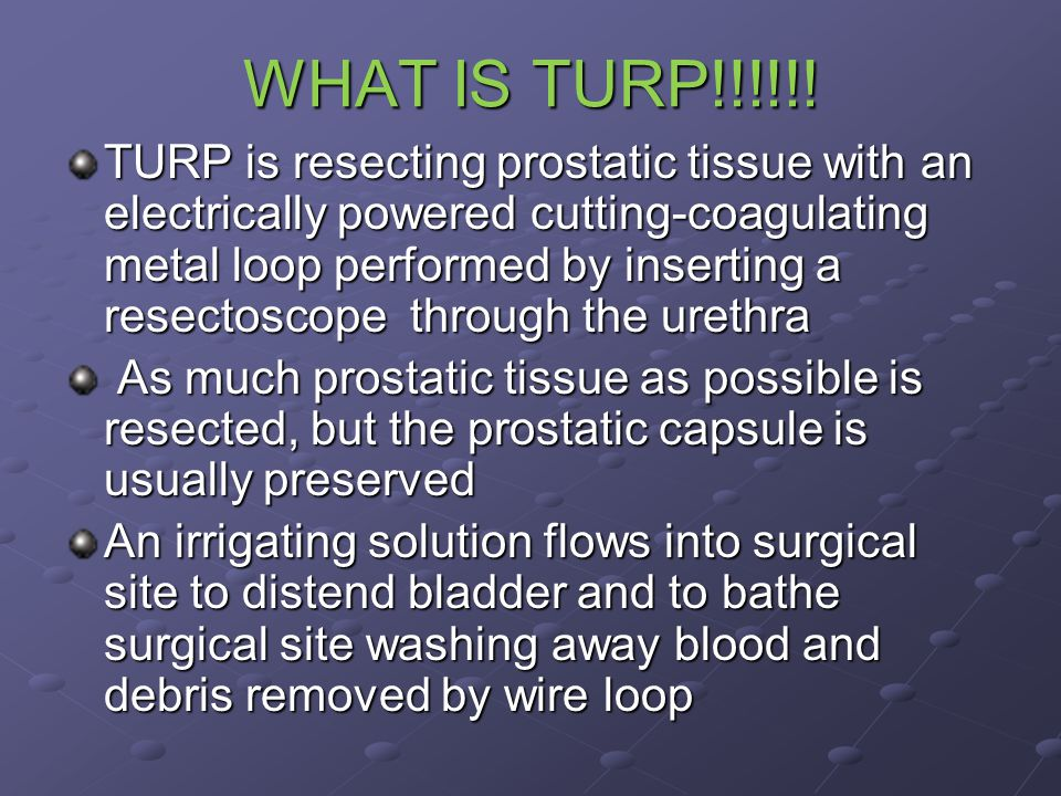 WHAT IS TURP!!!!!!