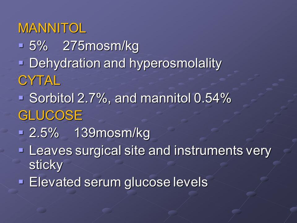 MANNITOL 5% 275mosm/kg. Dehydration and hyperosmolality. CYTAL. Sorbitol 2.7%, and mannitol 0.54%
