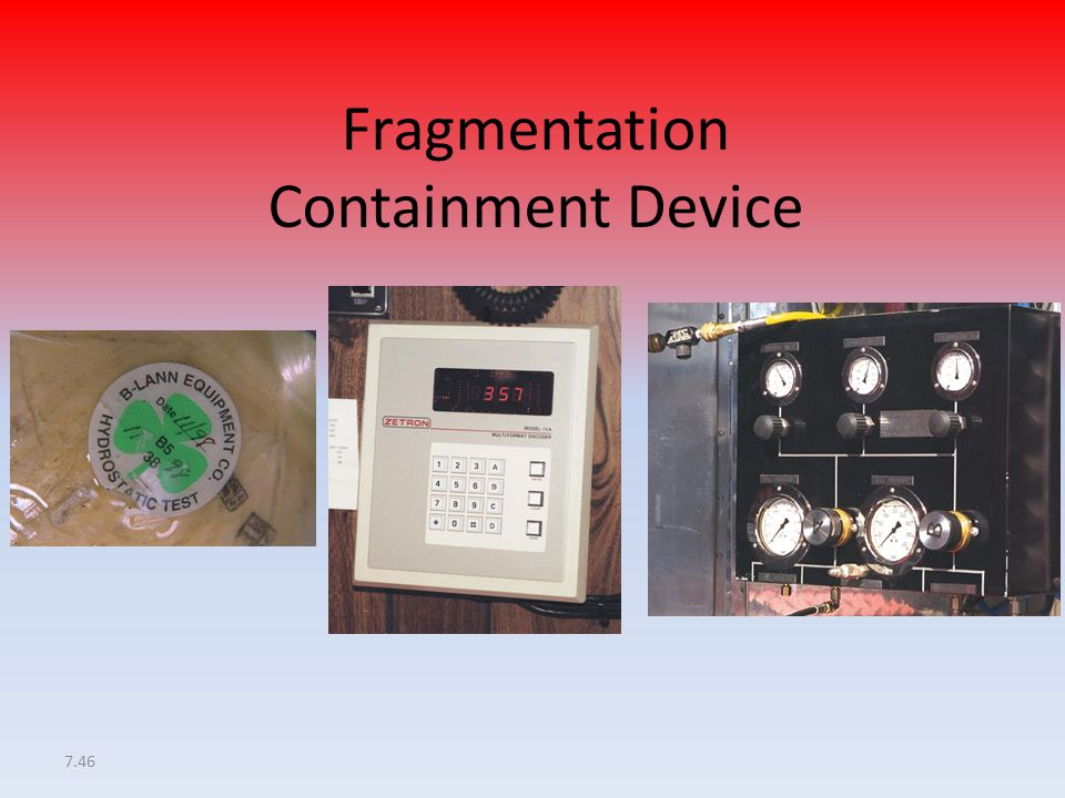 Fragmentation Containment Device