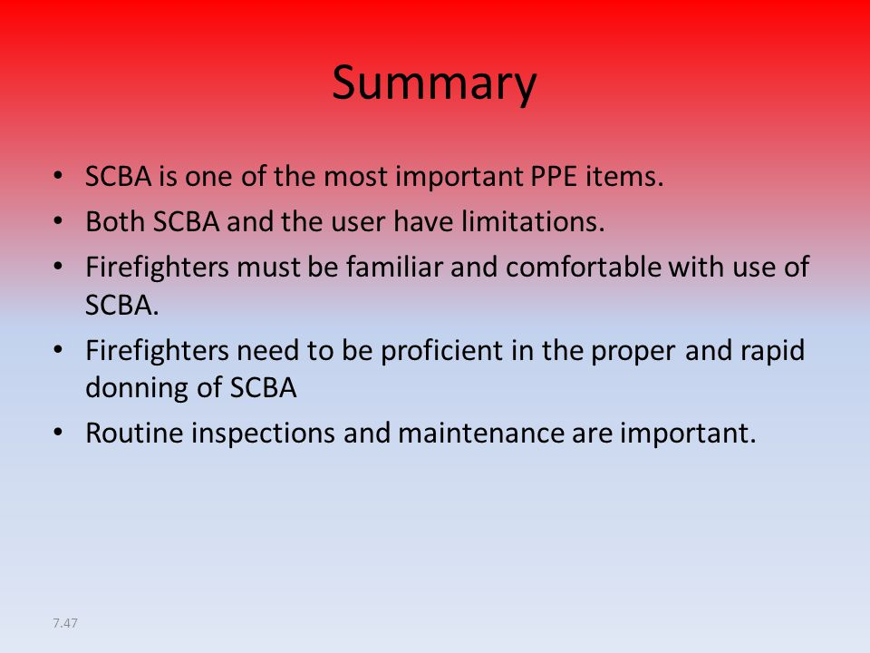 Summary SCBA is one of the most important PPE items.