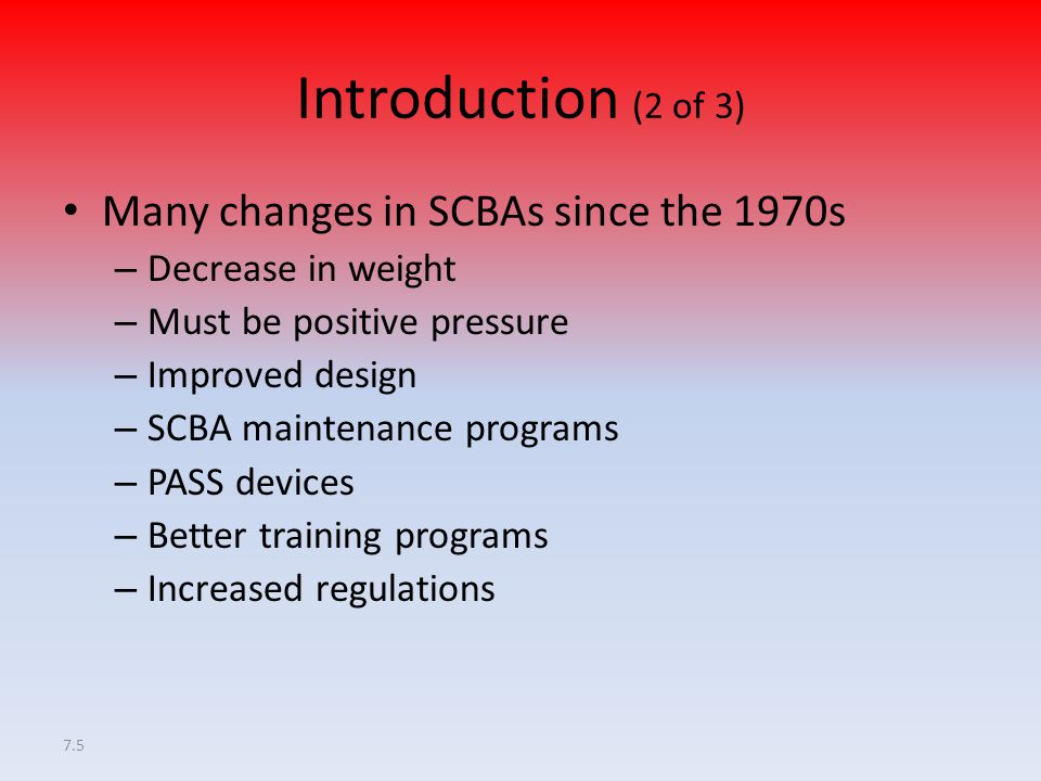 Introduction (2 of 3) Many changes in SCBAs since the 1970s