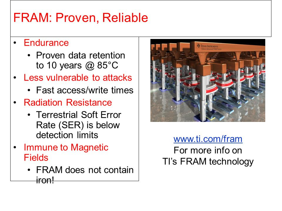 www.ti.com/fram For more info on TI's FRAM technology