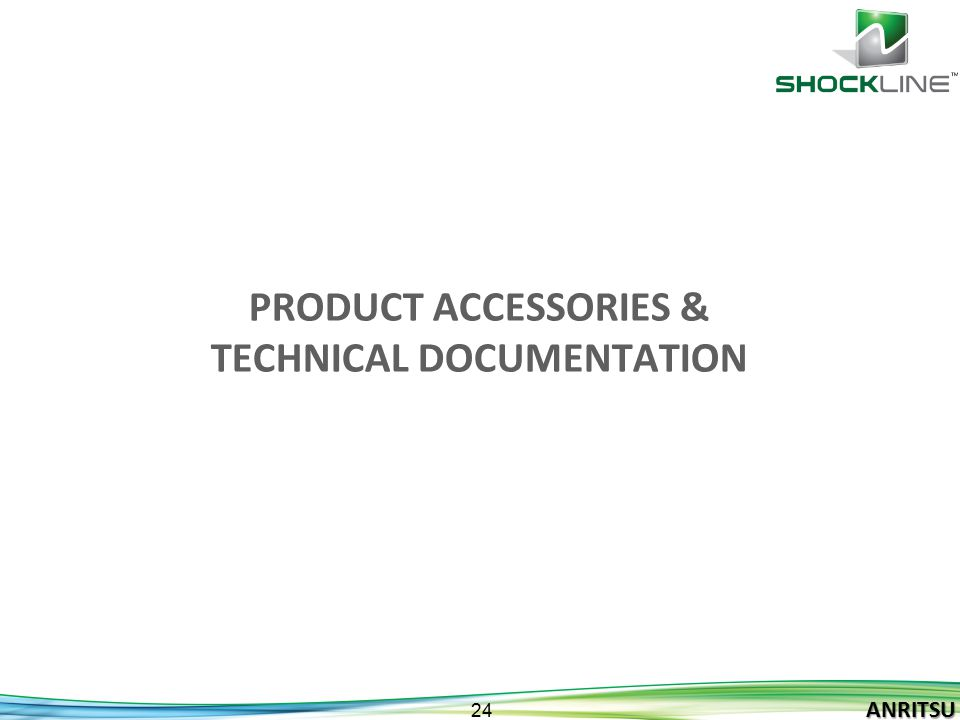 Product Accessories & Technical documentation